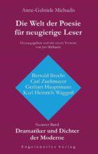 Die Welt der Poesie für neugierige Leser (9): Dramatiker und Dichter der Moderne (Bertold Brecht, Carl Zuckmayer, Gerhart Hauptmann, Karl Heinrich Waggerl) (ebook)