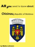All you need to know about: Chisinau, Republic of Moldova (ebook)