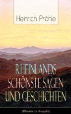 Rheinlands schönste Sagen und Geschichten (Illustrierte Ausgabe) (ebook)
