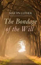 The Bondage of the Will (ebook)