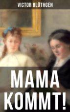 Mama kommt! (ebook)
