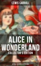 ALICE IN WONDERLAND (COLLECTOR'S EDITION) - WITH ALL THE ORIGINAL ILLUSTRATIONS
