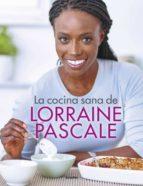 La cocina sana de Lorraine Pascale (ebook)