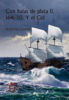 Con balas de plata II. 1641-50. Y el Cid (ebook)