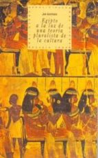 EGIPTO A LA LUZ DE UNA TEORÍA PLURALISTA DE LA CULTURA