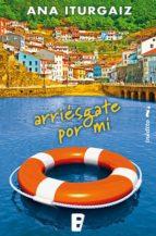 Arriésgate por mí (ebook)