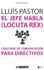 EL JEFE HABLA (LOCUTA REX)