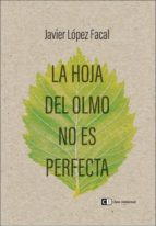 La hoja del olmo no es perfecta (ebook)