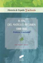El fin del antiguo régimen. Política y sociedad (ebook)