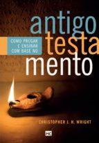 Como pregar e ensinar com base no Antigo Testamento (ebook)