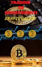 Criptovalute: trading ed investimenti per neofiti (ebook)