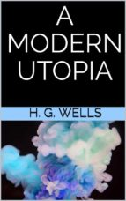 A Modern utopia (ebook)