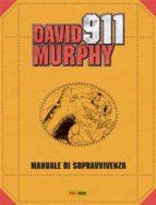 David Murphy - 911 0. Manuale di sopravvivenza (ebook)