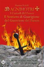 Agnihotri - I Custodi del Fuoco (ebook)