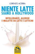 Niente latte Siamo a Hollywood (ebook)