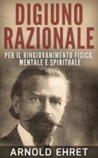 Digiuno razionale - Per il ringiovanimento fisico, mentale e spirituale (ebook)