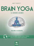 Brain Yoga. Il sogno lucido (ebook)