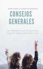 OPOSICIONES AL CUERPO DE MAESTROS. CONSEJOS GENERALES (ebook)
