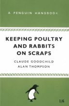 Keeping Poultry and Rabbits on Scraps (eBook)