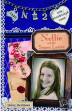 OUR AUSTRALIAN GIRL: NELLIE AND SECRET THE LETTER (BOOK 2)