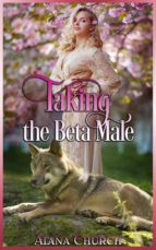 Taking The Beta Male (ebook)