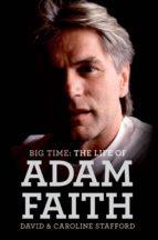Big Time: The Life of Adam Faith (ebook)