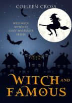 WITCH AND FAMOUS: A WESTWICK WITCHES COZY MYSTERY