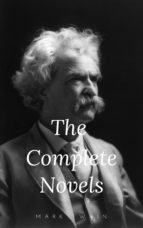 Mark Twain: The Complete Novels (The Greatest Writers of All Time Book 10) (ebook)