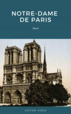 Notre Dame de Paris: Also Known as The Hunchback of Notre Dame (ebook)