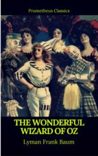THE WONDERFUL WIZARD OF OZ (BEST NAVIGATION, ACTIVE TOC)(PROMETHEUS CLASSICS)