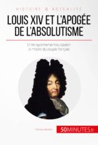 Louis XIV et l'apogée de l'absolutisme (ebook)