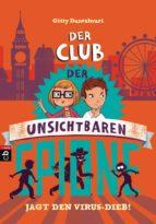 Der Club der unsichtbaren Spione jagt den Virus-Dieb (ebook)