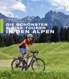 Die schönsten E-Bike-Touren in den Alpen (ebook)
