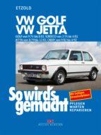 VW Golf 9/74 bis 8/83, VW Scirocco 2/74 bis 4/81, VW Jetta 8/79 bis 12/83, VW Caddy 9/82 bis 4/92 (ebook)