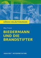 Biedermann und die Brandstifter. Königs Erläuterungen. (ebook)