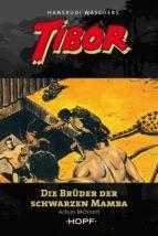 Tibor 10: Die Brüder der Schwarzen Mamba (ebook)