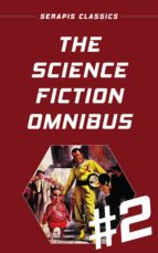 The Science Fiction Omnibus #2 (Serapis Classics) (ebook)