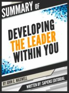 "Summary Of ""Developing The Leader Within You – By John C. Maxwell"", Written By Sapiens Editorial (ebook)"
