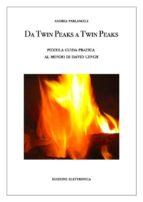 Da Twin Peaks a Twin Peaks. Piccola guida pratica al mondo di David Lynch (ebook)