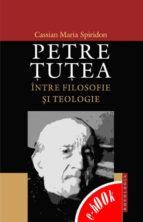 Petre Țuțea între filozofie și teologie (ebook)