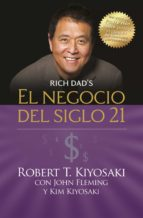 El negocio del siglo 21 (Padre Rico) (ebook)