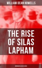 The Rise of Silas Lapham (American Classics Series) (ebook)
