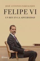 Felipe VI. Un rey en la adversidad