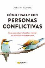 Cómo tratar con personas conflictivas
