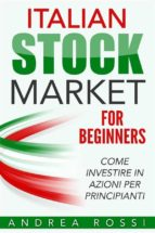 Italian Stock Market for Beginners Book Come investire in azioni per principianti