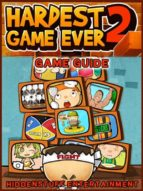 Hardest Game Ever 2 Game Guide Unofficial (ebook)