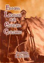 FINNISH LEGENDS for ENGLISH CHILDREN (ebook)
