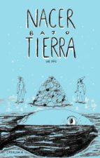 Nacer bajo tierra (ebook)