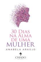 30 DIAS NA ALMA DE UMA MULHER