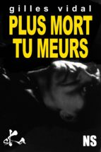 Plus mort tu meurs (ebook)